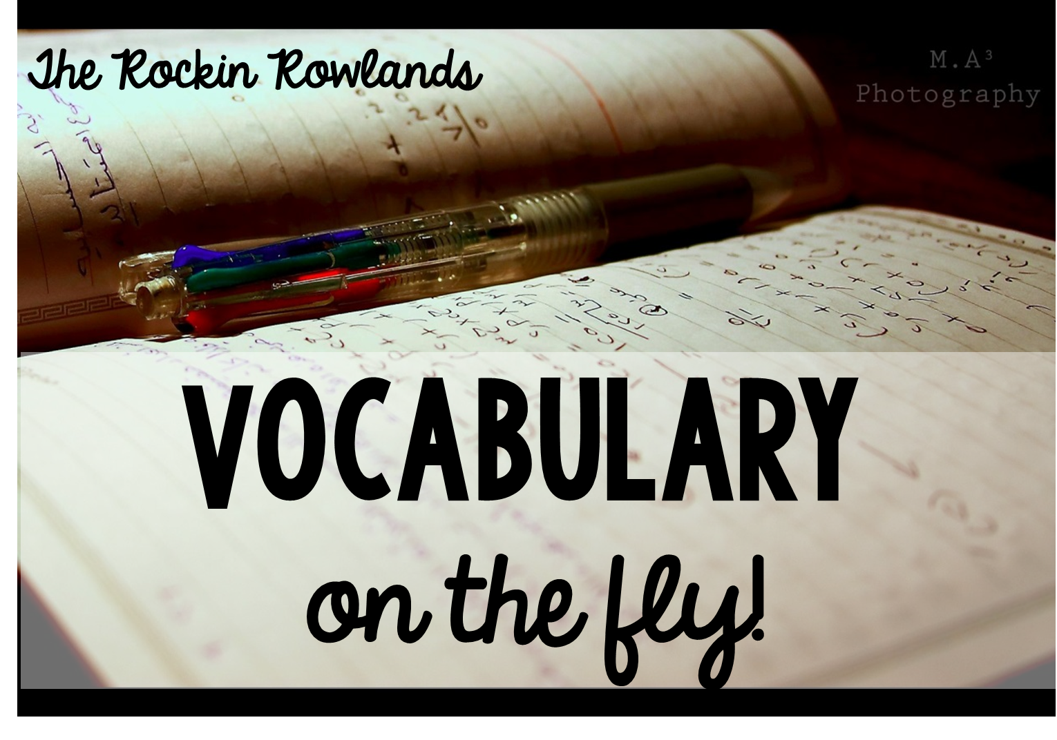 The Rockin Rowlands Vocabulary On The Fly
