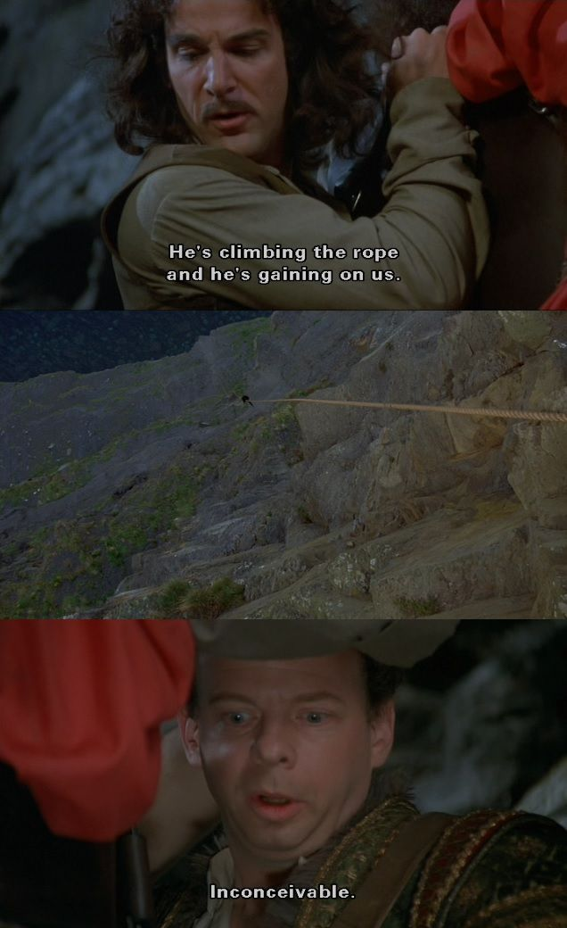 Inconceivable The Princess Bride That Word You Keep Saying I Don T Think It Means What You Thi Princess Bride Funny Princess Bride Quotes Princess Bride