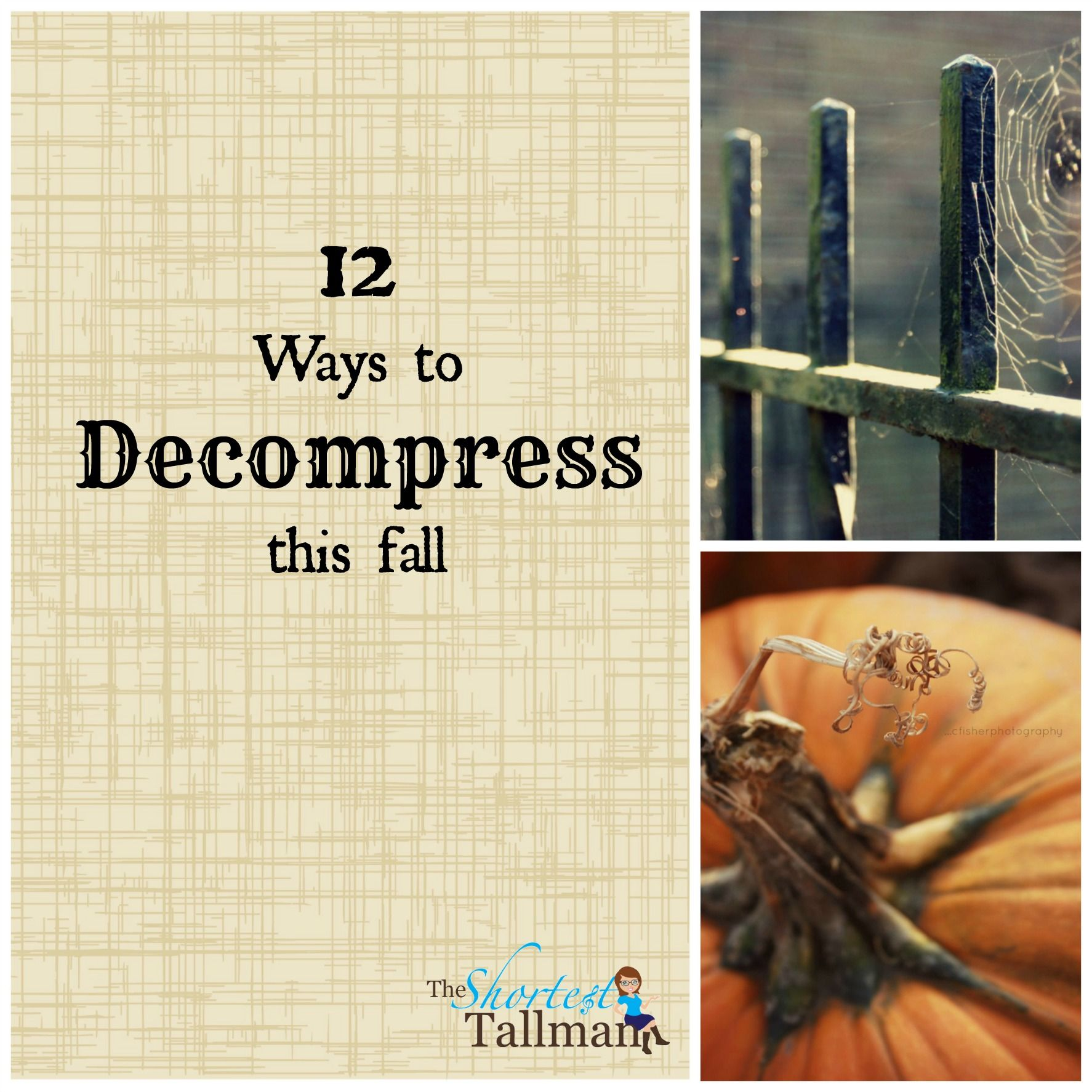 Fall Can Bring A Lot Of Stress And Worry. Here Are 12 Ways To Decompress This Fall! www.theshortesttallman.com