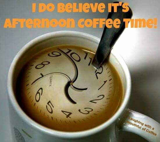I do believe it's afternoon coffee time. | Coffee Quotes | Coffee ... #afternoonCoffee