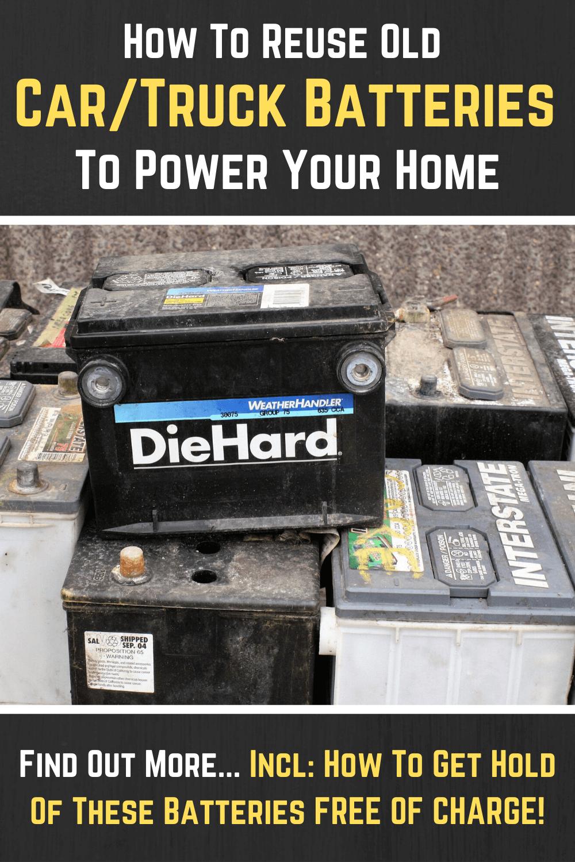 Reuse Old Car Batteries To Power Your Home In 2020 Shtf Preparedness Old Cars Emergency Preparedness
