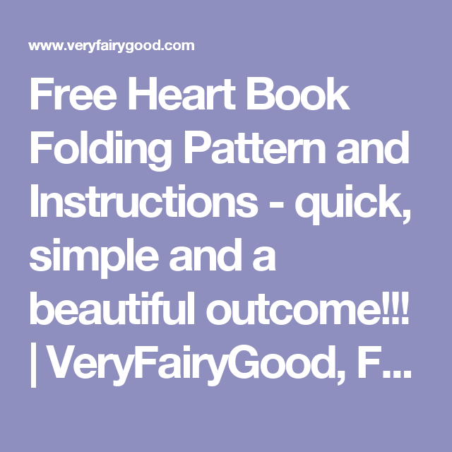 Free Heart Book Folding Pattern And Instructions Quick Simple And