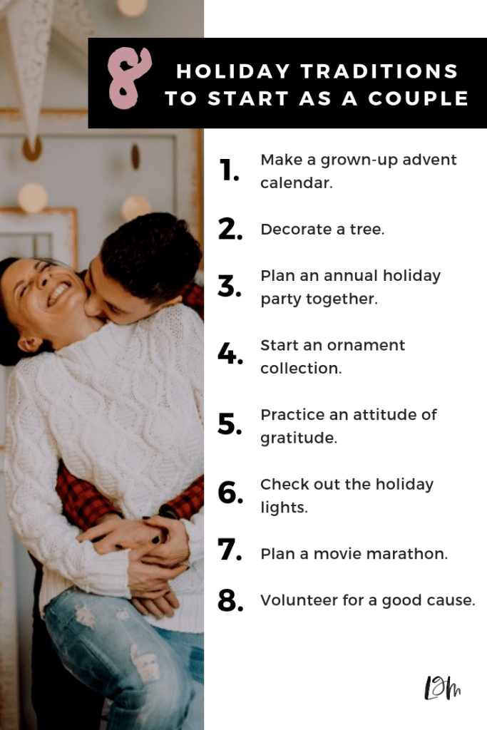 holiday traditions for couples to start in their twenties! married or newly dating, here are some fun ways to make christmas special and romantic, this year and forever in the future.