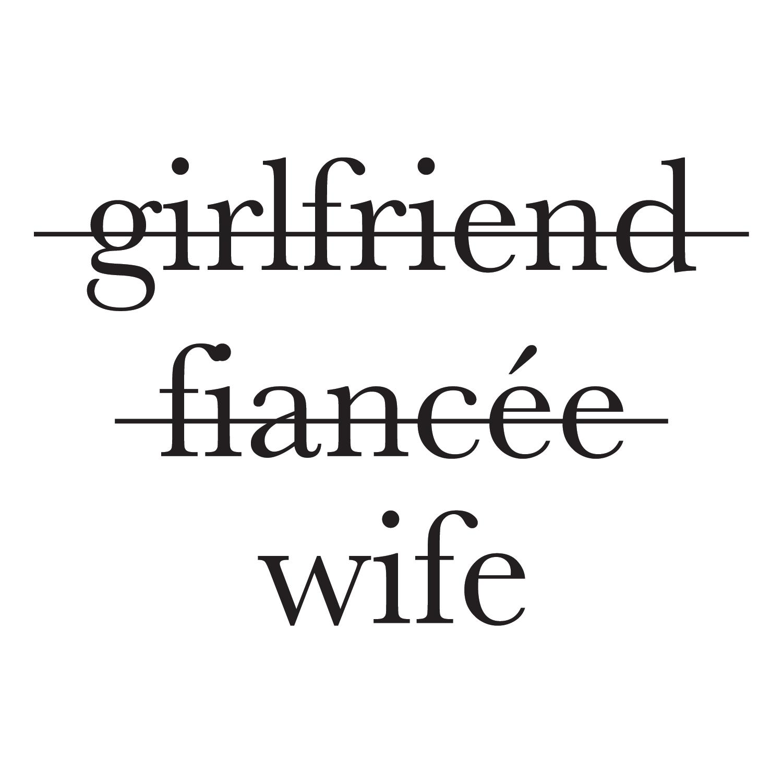 Girlfriend, Fiancee, Wife Printed Tee