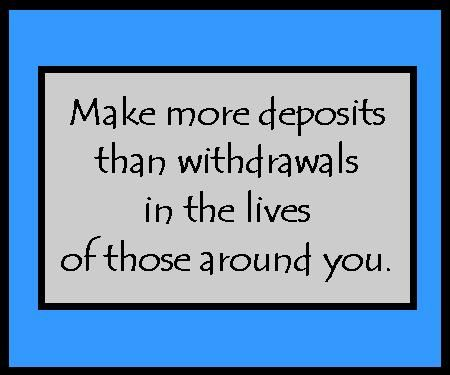 Deposits and withdrawals...   Quotes ~ Inspirations ...