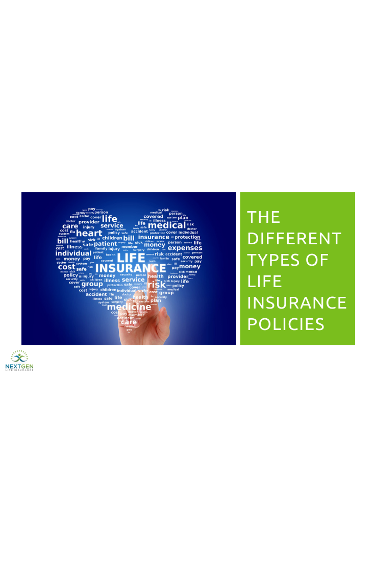 The Different Types of Life Insurance Policies Life