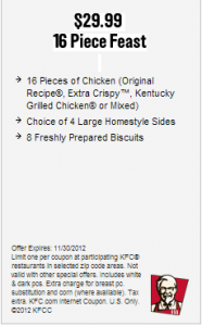 get these kfc printable coupon 16 piece feast for 2999 only good at participating kfc restaurants in selected zip codes area offer expires november 30