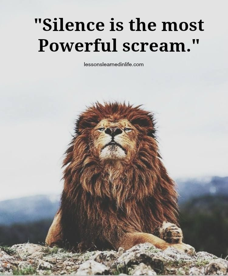 Silence Is The Most Powerful Scream Wwwlessonslearnedinlifecom