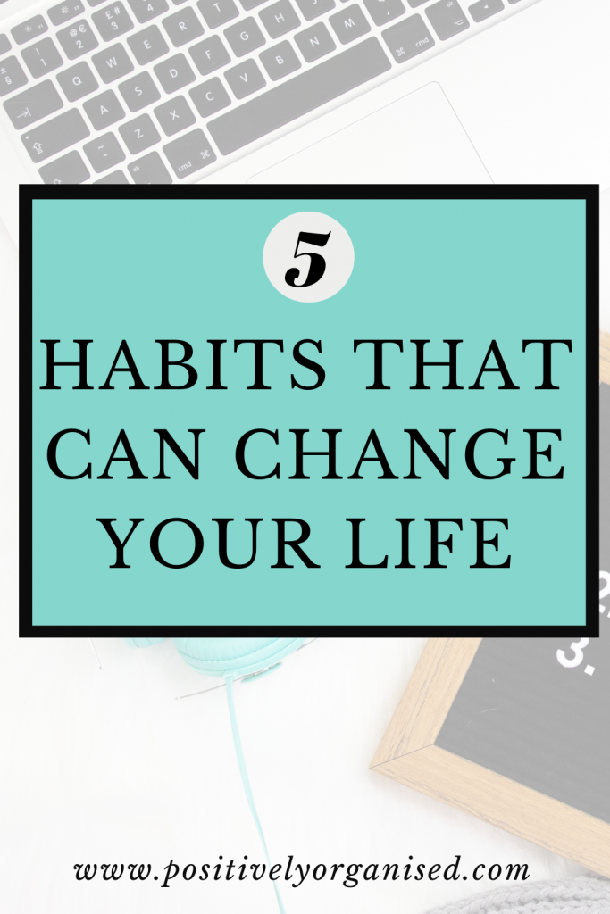 5 Habits that can change your life -