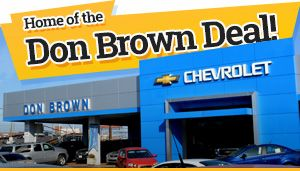 Don Brown Chevy >> Don Brown Chevrolet Is Your Chevy Dealership Serving St