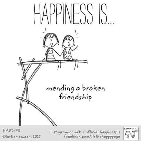 Beau Happiness Is Mending A Broken Friendship.
