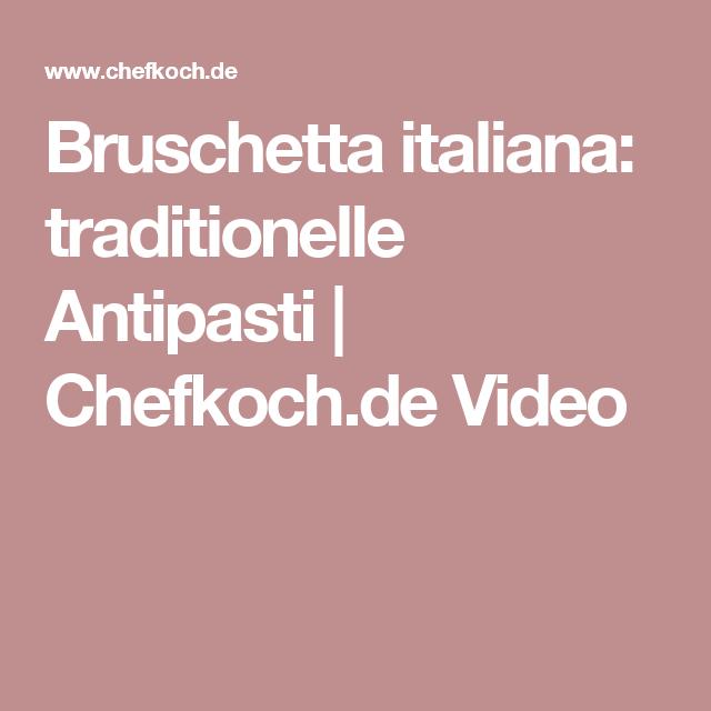 Bruschetta italiana: traditionelle Antipasti | Chefkoch.de Video