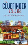 Free Kindle Book -  [Children's eBooks][Free] Mysteries for Kids : The CLUE FINDER CLUB : THE CASE OF THE RUNAWAY TRAIN: (Kids detective books, Books for kids age 7 to 10, popular books for kids) (Kids ... books- The ClueFinder Club Book 2)
