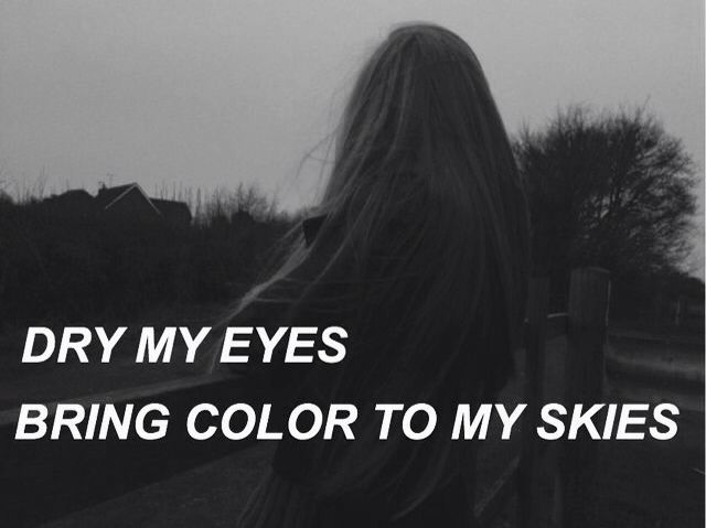 Seque meus olhos Traga cor aos meus céus
