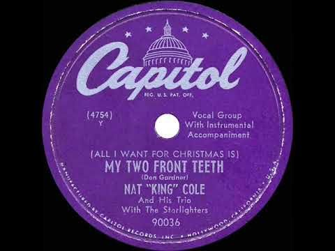 1949 Nat King Cole - All I Want For Christmas Is My Two Front Teeth   Nat king, Music memories ...