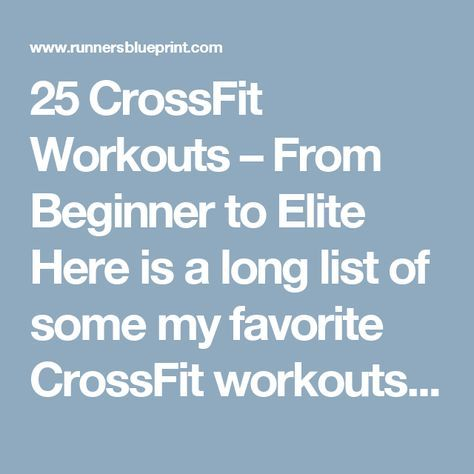 25 CrossFit Workouts From Beginner To Elite Here Is A Long List Of Some My