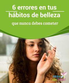 6 errores en tus hábitos de belleza que nunca debes cometer  Es importante que, además de no compartir nuestros productos cosméticos, los renovemos cada cierto tiempo ya que, si vence la fecha de caducidad, pueden provocarnos reacciones alérgicas