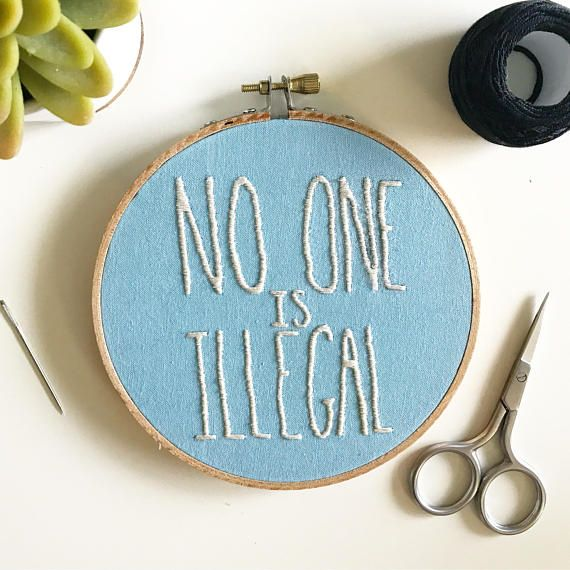 No One is Illegal Hand Embroidery Wall Art
