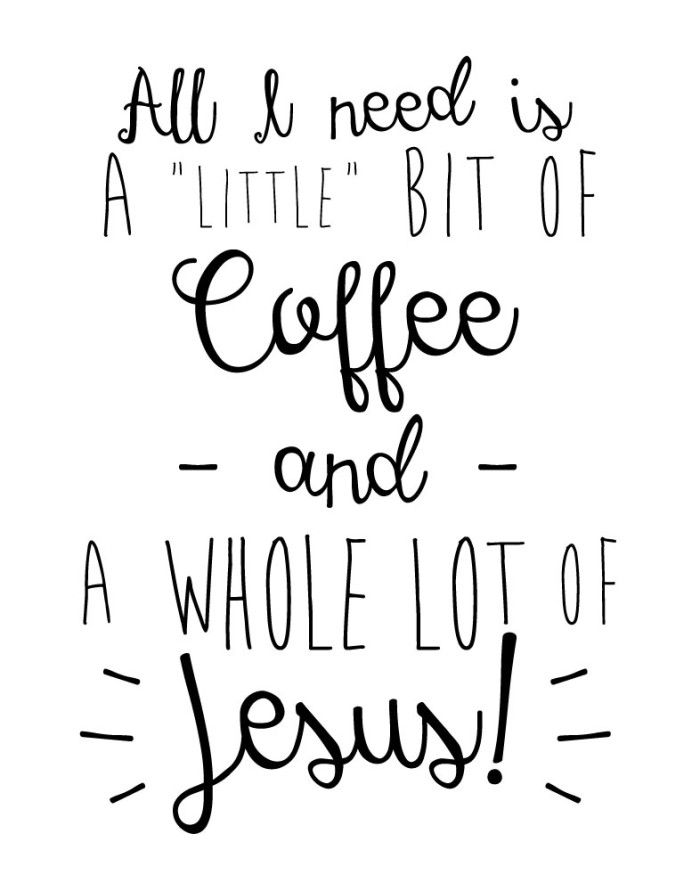 "bible verse print all i need is a ""little"" bit of coffee"