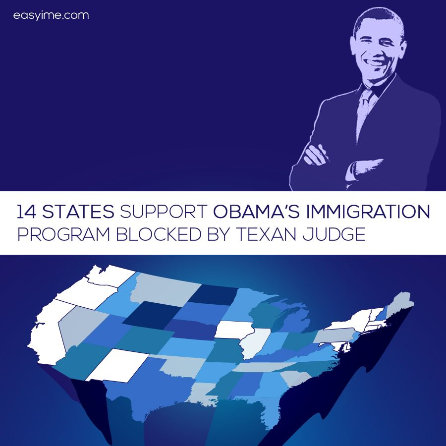 14 STATES SUPPORT OBAMA'S ‪#‎IMMIGRATION‬ PROGRAM BLOCKED BY TEXAN JUDGE.
