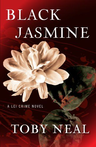 Black Jasmine (Lei Crime, Book 3) - Kindle edition by Toby Neal