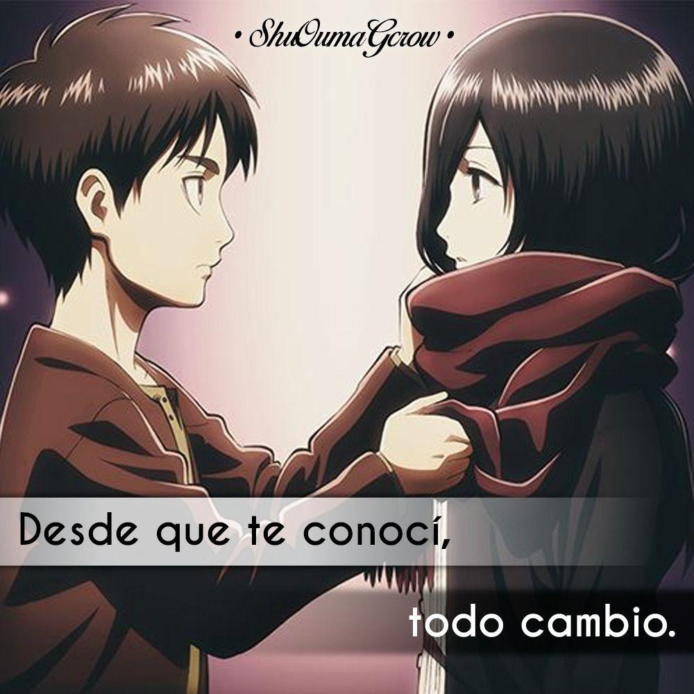Desde Que Te Conoci Shuoumagcrow Anime Frases Anime Frases