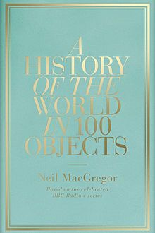 A History Of The World In 100 Objects Wikipedia Interesting