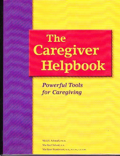 The caregiver helpbook: Powerful tools for caregiving by Vicki L Schmall,http://www.amazon.com/dp/0967915546/ref=cm_sw_r_pi_dp_crGPsb1V9NDYTNK3