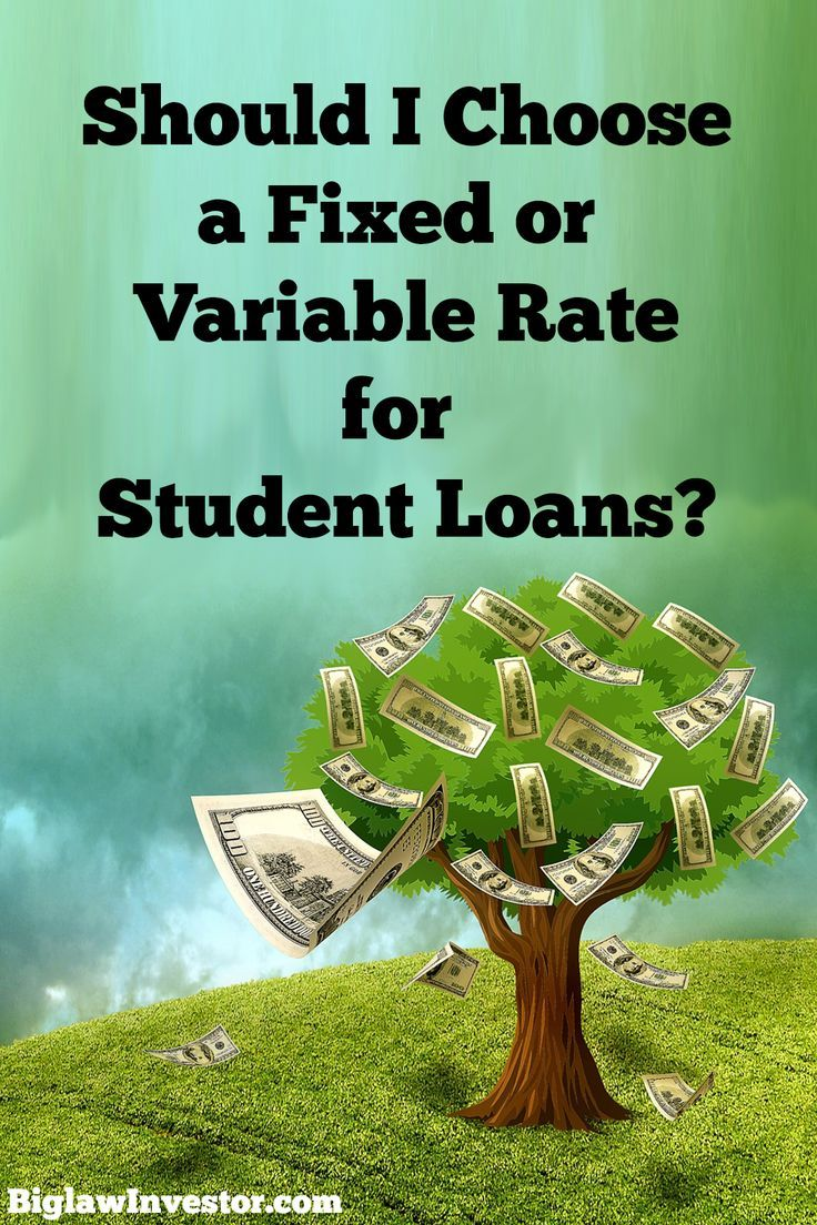 Should I Choose A Fixed Or Variable Rate For Student Loans Student Loans Refinance Student Loans Financial Aid For College