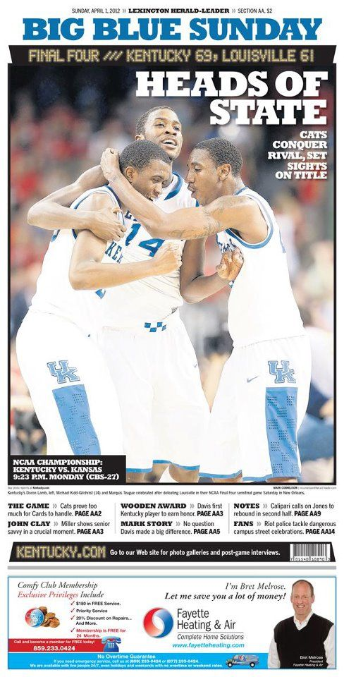 Here is today's Herald-Leader front page. 16 pages of Kentucky-Louisville Final Four coverage inside.