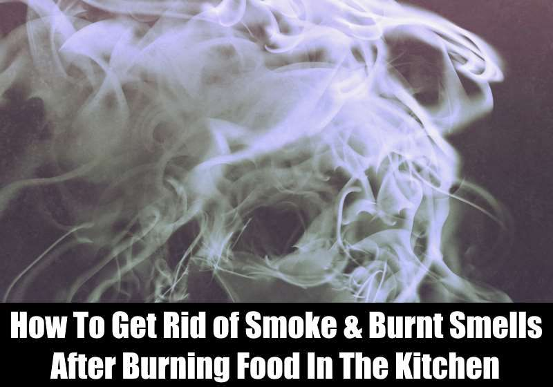 How To Get Rid Of Smoke In House After Burning Food