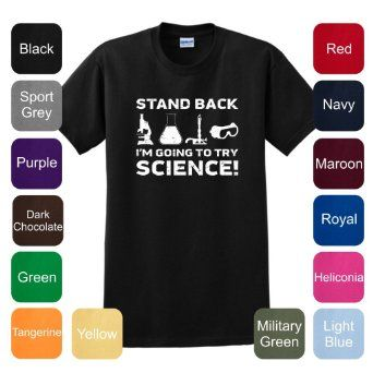 Stand Back I'm Going to Try Science! Short Sleeve T-Shirt