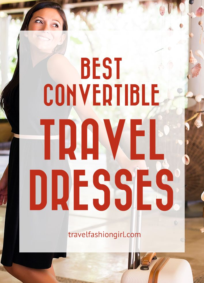 470d7d1a88f Looking for the best convertible travel dresses  We have several for you to  choose from - find the best one to add to your travel wardrobe!