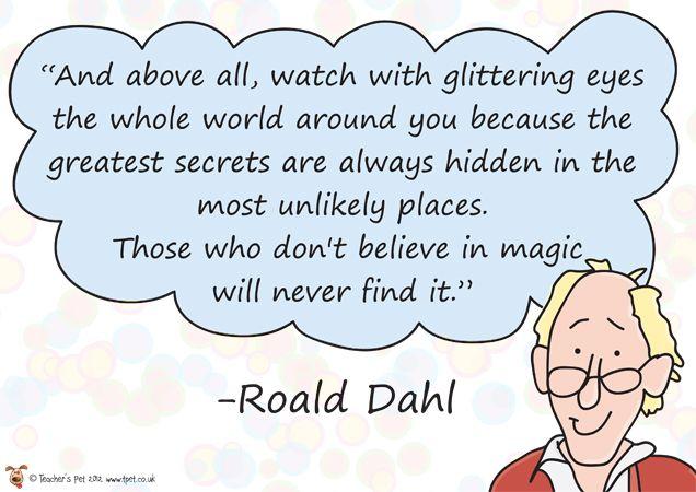 Teacher's Pet Displays » Roald Dahl Poster Quote » FREE ...