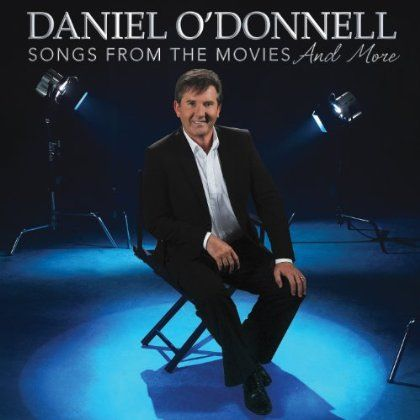 Daniel O'donnell - Songs From The Movies & More