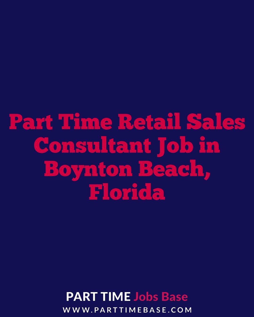 Part Time Retail Sales Consultant Job in Boynton Beach