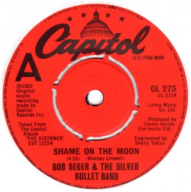 Shame On The Moon By Bob Seger And The Silver Bullet Band Bob