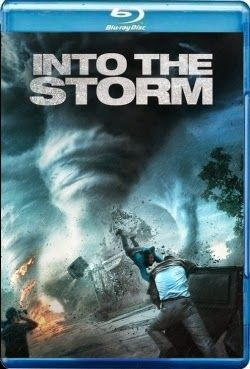 Into The Storm 2014 Storm Movie Storm Action Movies