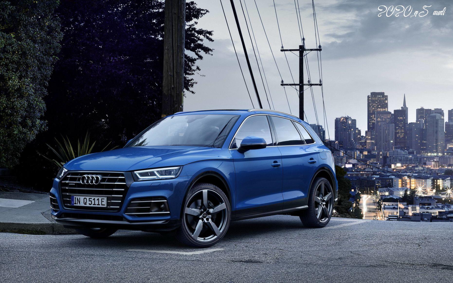 2020 Q5 Audi In 2020 Audi Q5 Audi Hybrid Car