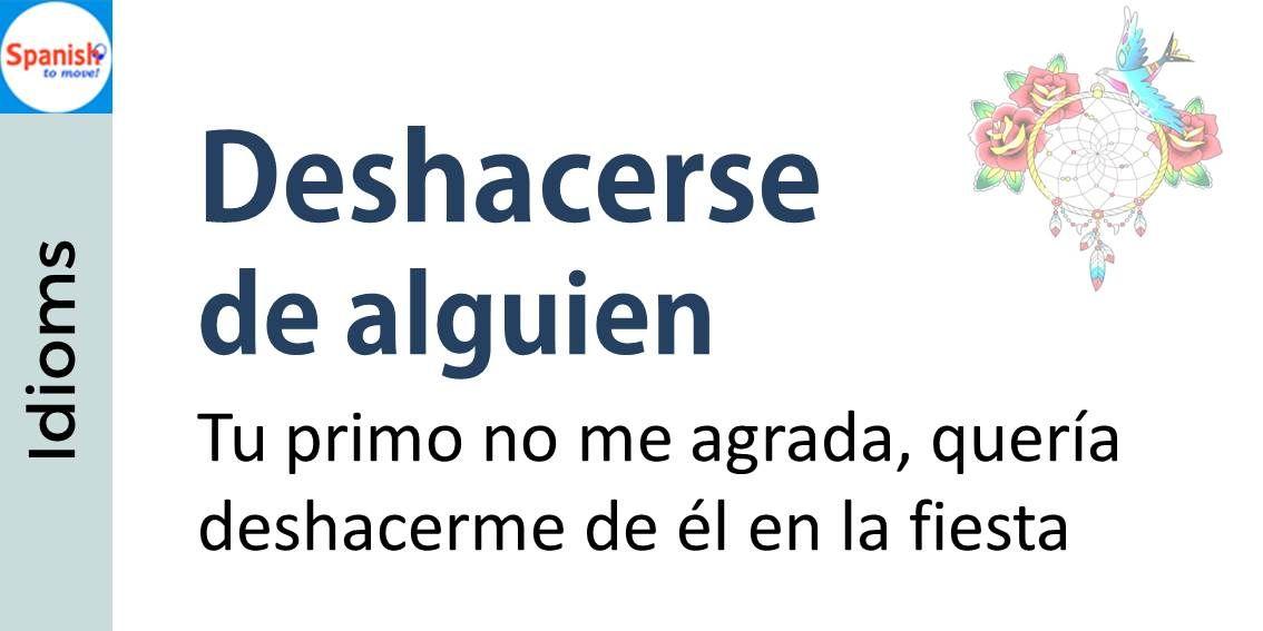 Spanish idioms: Get rid of someone | Spanish Idioms | Pinterest | Español, Lenguaje figurado y ...