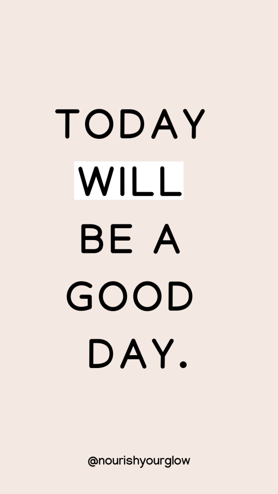 Today will be a good day - Favourite Daily Affirmations for a more Positive Mindset |  #affirmations #affirmationsforwomen #dailyaffirmations #positiveaffirmations #quote #inspiration #inspirationalquotes #selflove #motivationalquote #positivemindset