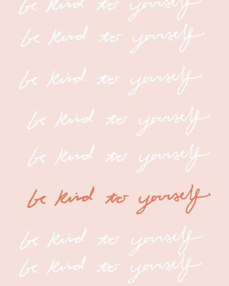 Be Kind To Yourself Wallpaper