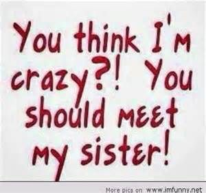 Quotes About Non Biological Family Quotesgram Sister Quotes Funny Sister Memes Sister Quotes Funny