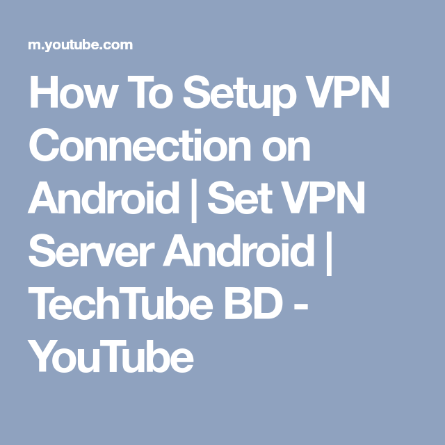 42cc402754ed1a131ff9cc4387bbd92c - How To Put Vpn On Android