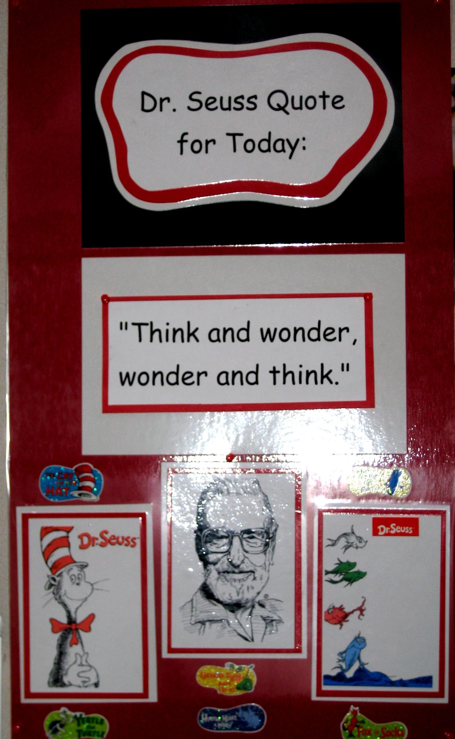 Dr. Seuss has hundreds of quotes about life-lessons and friendship!