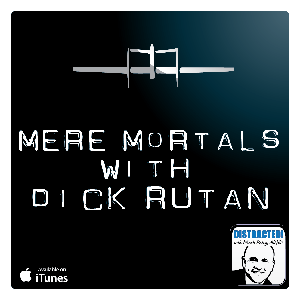 """Mark and Miah talk to living legend Dick Rutan about ADHD and aviation innovation, near death test flights, and thinking differently.  Also, the no zombi guarantee, what's coming next with listener call-ins, and some other distraction.  For those who have read the book """"ADDicts and Millionaires - The Gifts and Curse of ADHD"""" you will notice how Dick Rutan and Burt Rutan worked well together as Equal Opposites."""