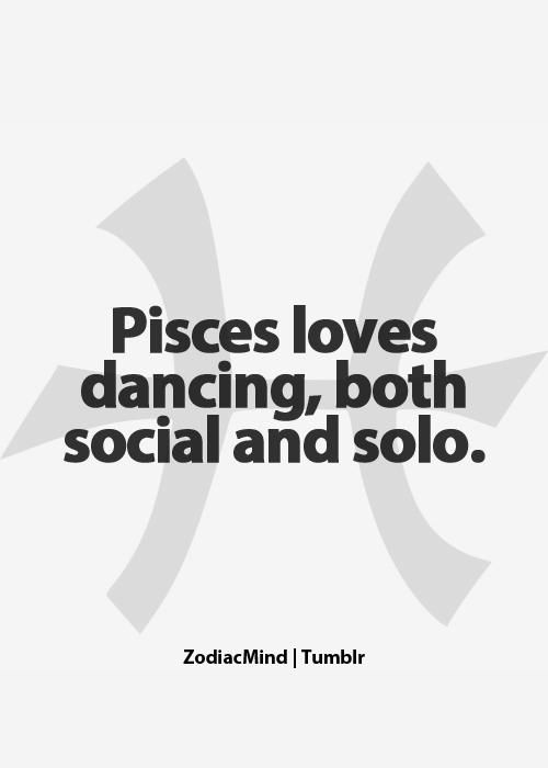 Love to dance! Zodiac Mind: Photo   PISCES   Pisces love