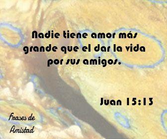 Frases De Amistad Biblicas De Juan 15 13 Frases De Amistad