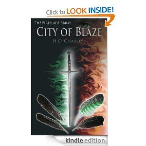 City of Blaze (The Fireblade Array) eBook: H.O. Charles: Great Series. 4 books so far. Waiting patiently for book 5