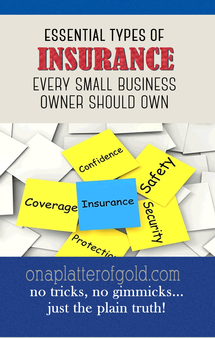 5 Essential Types Of Insurance Every Small Business Owner Should Own Small Business Owner Business Owner